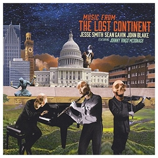 Music From The Lost Continent: Jesse Smith, Sean Gavin, John Blake